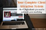 Your Complete Client Attraction System